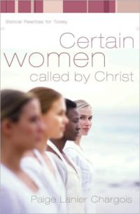 Certain Women Called By Christ
