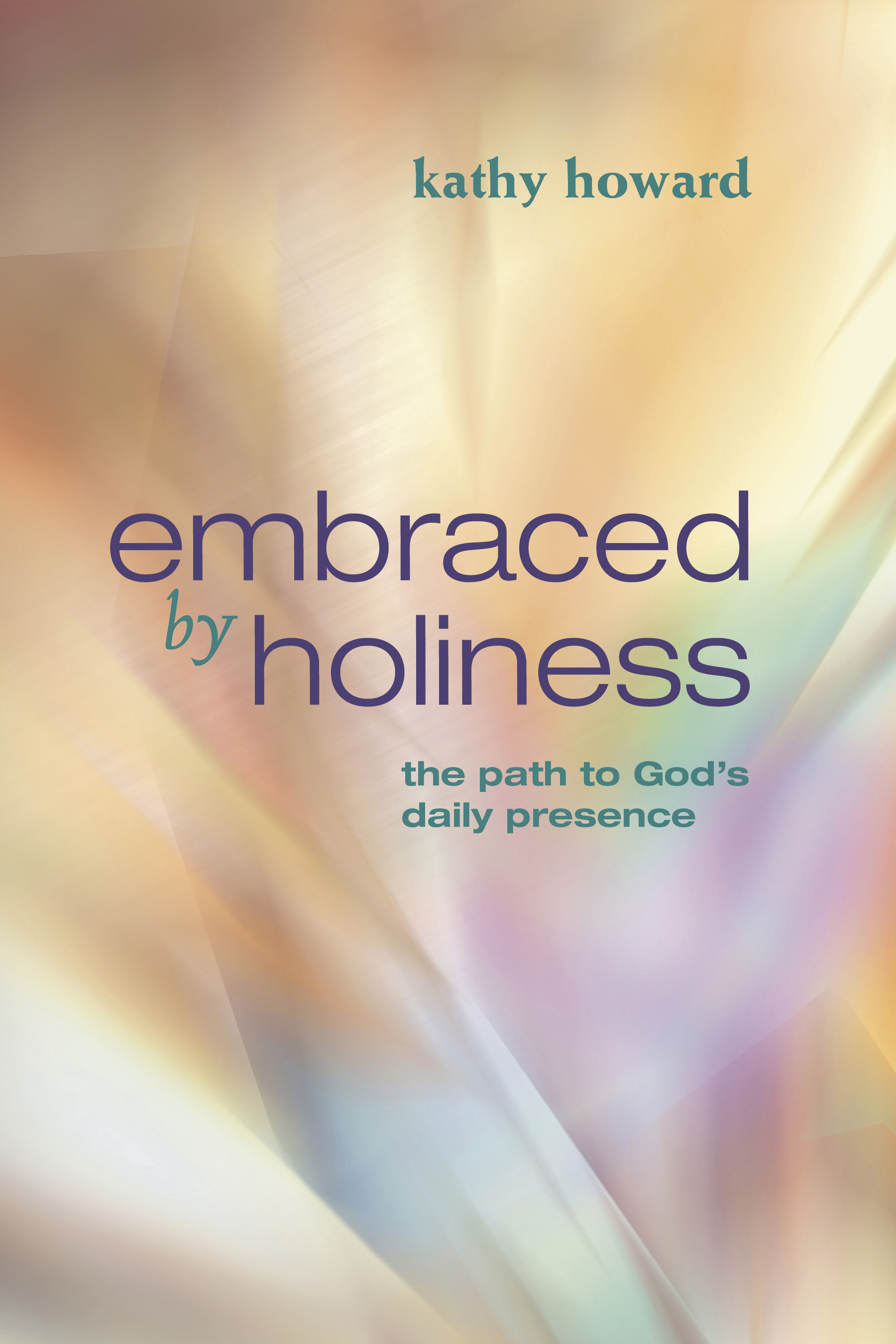 Embraced by Holiness
